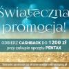 Cashback Pentax :: Kolejna akcja cashbakowa, tym razem od firmy Ricoh. Świąteczna promocja kierowana jest do osób noszą